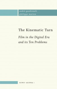 The Kinematic Turn. Film in the Digital Era and its Ten Problems