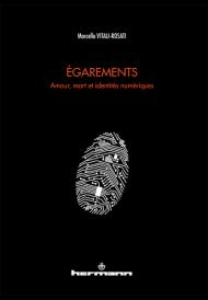 Égarements. <br />Amour, Mort et identités numériques