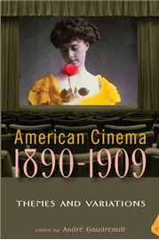American Cinema 1890-1909<br>Themes and variations