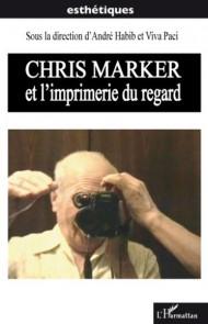 CHRIS MARKER <br />ET L&rsquo;IMPRIMERIE DU REGARD